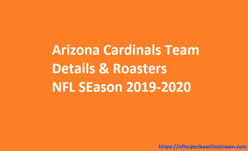 Arizona Cardinals Rosters/Team Details 2019-2020