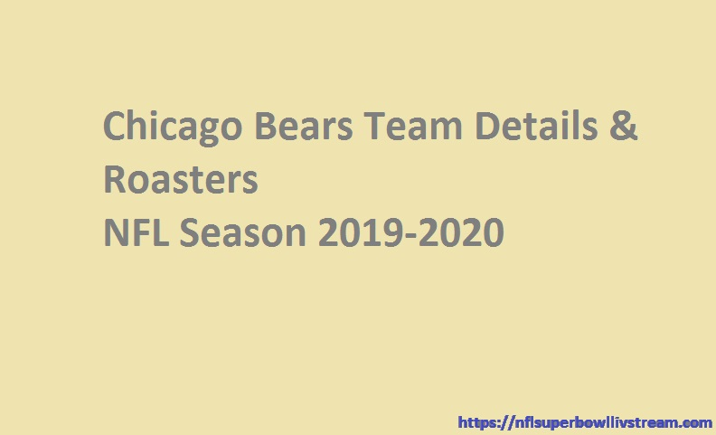 Chicago Bears Roasters/Team Details 2019-2020