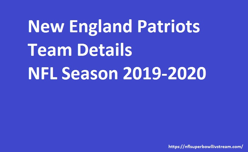 New England Patriots Roasters/Team Details 2019-2020